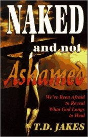 Naked and Not Ashamed, T.D. Jakes